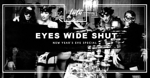 - Szilveszter 2015 - Eyes Wide Shut Party @ Tütü Bar
